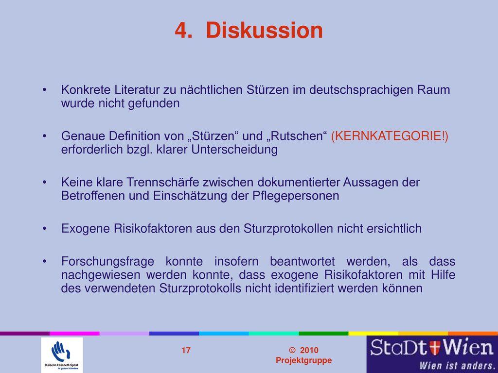 Problemstellung 4. Diskussion. Konkrete Literatur zu nächtlichen Stürzen im deutschsprachigen Raum wurde nicht gefunden.