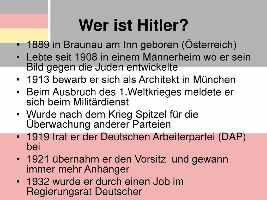 Wer ist Hitler 1889 in Braunau am Inn geboren (Österreich)
