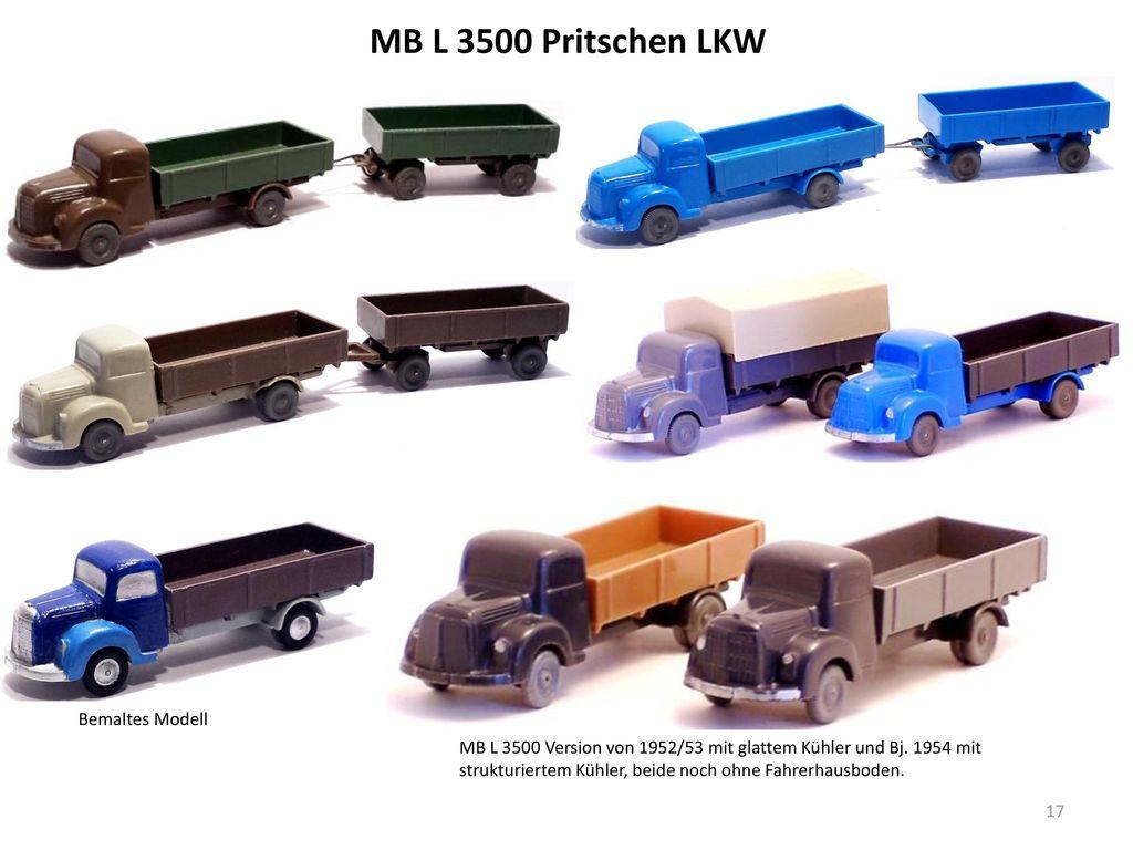 MB L 3500 Pritschen LKW Bemaltes Modell