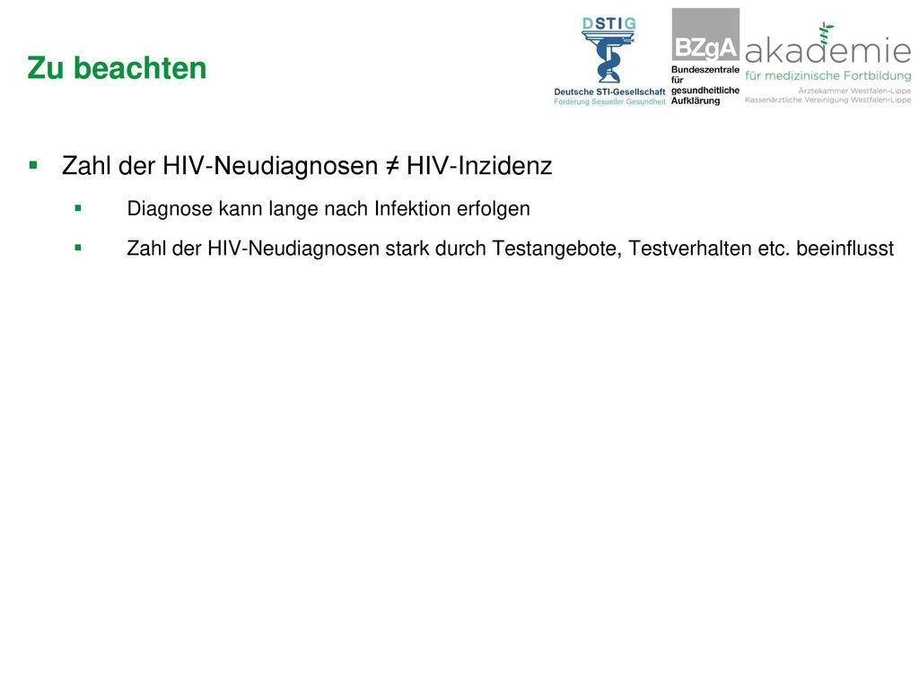 Zu beachten Zahl der HIV-Neudiagnosen ≠ HIV-Inzidenz
