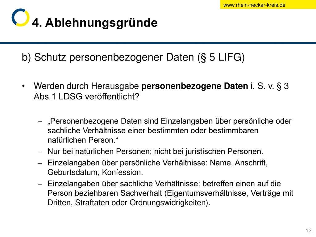 4. Ablehnungsgründe b) Schutz personenbezogener Daten (§ 5 LIFG)