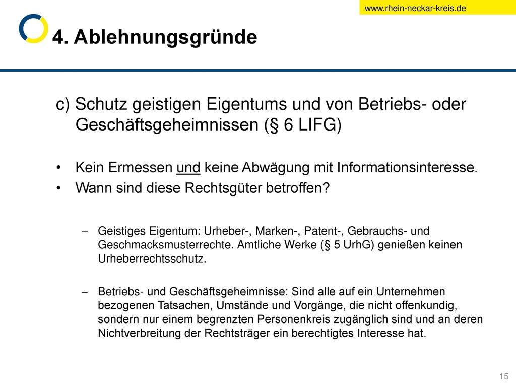 4. Ablehnungsgründe c) Schutz geistigen Eigentums und von Betriebs- oder Geschäftsgeheimnissen (§ 6 LIFG)
