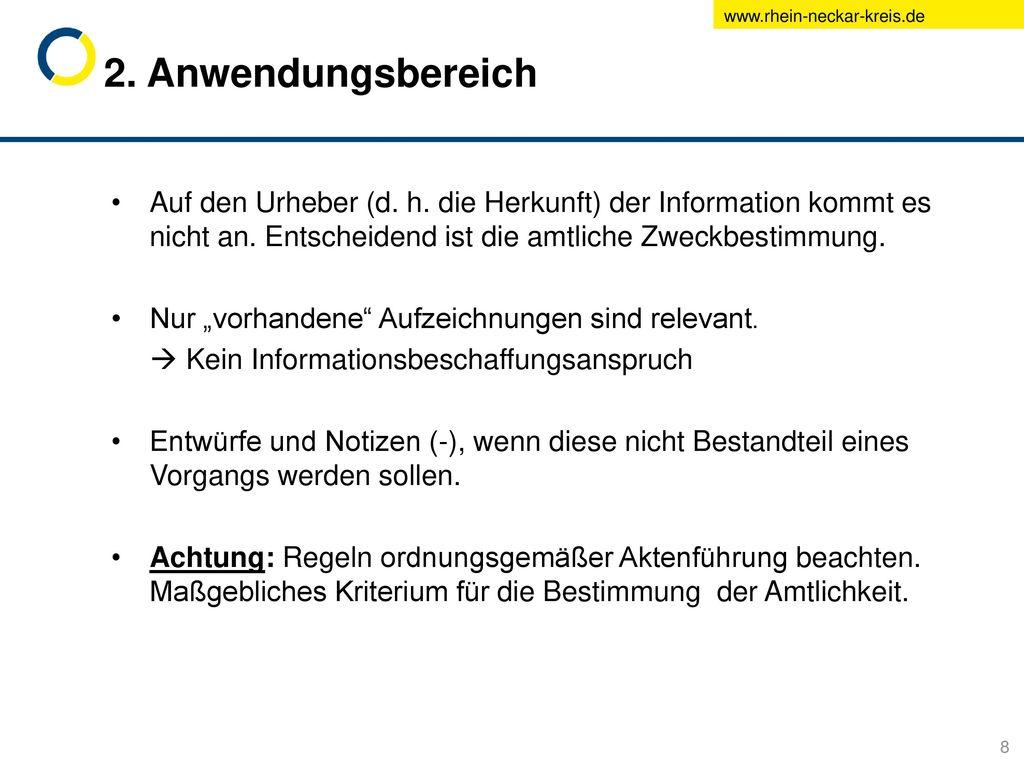 2. Anwendungsbereich Auf den Urheber (d. h. die Herkunft) der Information kommt es nicht an. Entscheidend ist die amtliche Zweckbestimmung.