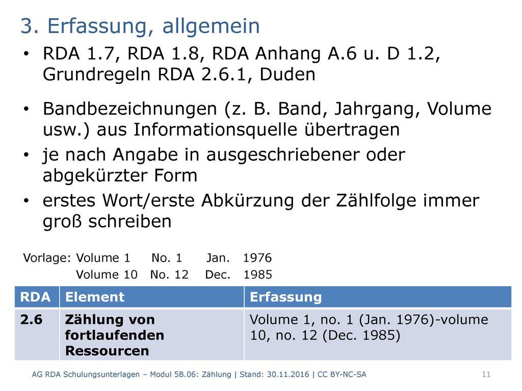 3. Erfassung, allgemein RDA 1.7, RDA 1.8, RDA Anhang A.6 u. D 1.2, Grundregeln RDA 2.6.1, Duden.