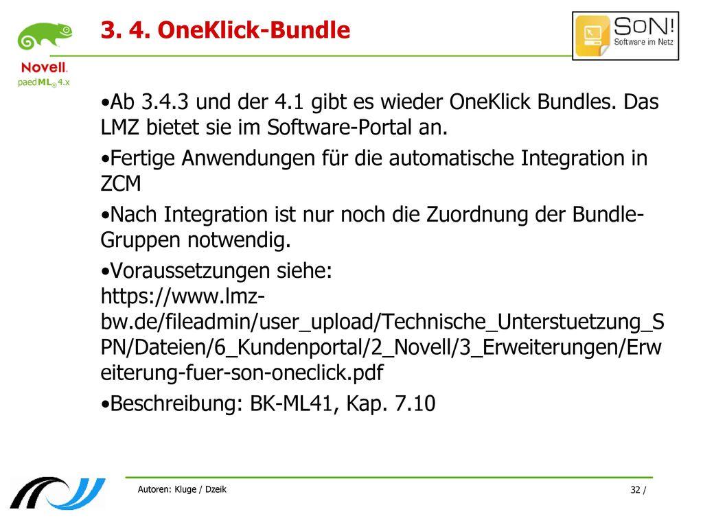 3. 4. OneKlick-Bundle Ab 3.4.3 und der 4.1 gibt es wieder OneKlick Bundles. Das LMZ bietet sie im Software-Portal an.