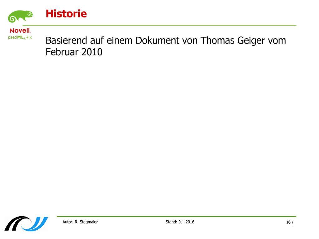Historie Basierend auf einem Dokument von Thomas Geiger vom Februar 2010.