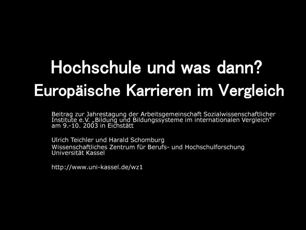 Hochschule und was dann Europäische Karrieren im Vergleich