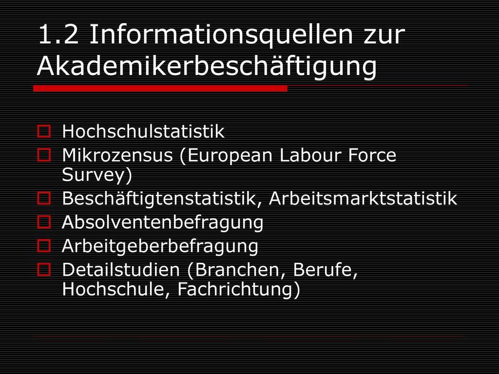 1.2 Informationsquellen zur Akademikerbeschäftigung