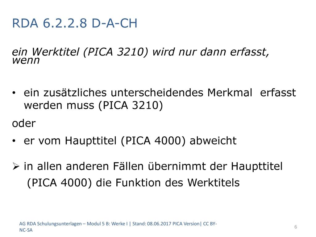 RDA 6.2.2.8 D-A-CH ein Werktitel (PICA 3210) wird nur dann erfasst,
