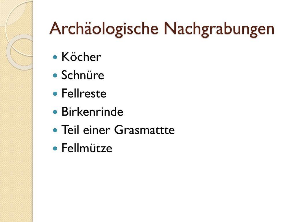Archäologische Nachgrabungen