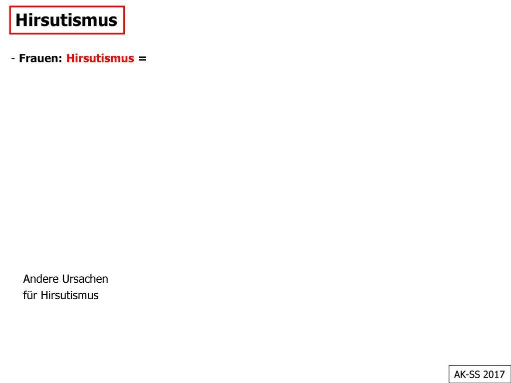 Hirsutismus - Frauen: Hirsutismus = Andere Ursachen für Hirsutismus