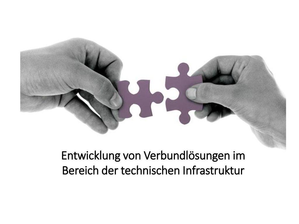 Entwicklung von Verbundlösungen im Bereich der technischen Infrastruktur
