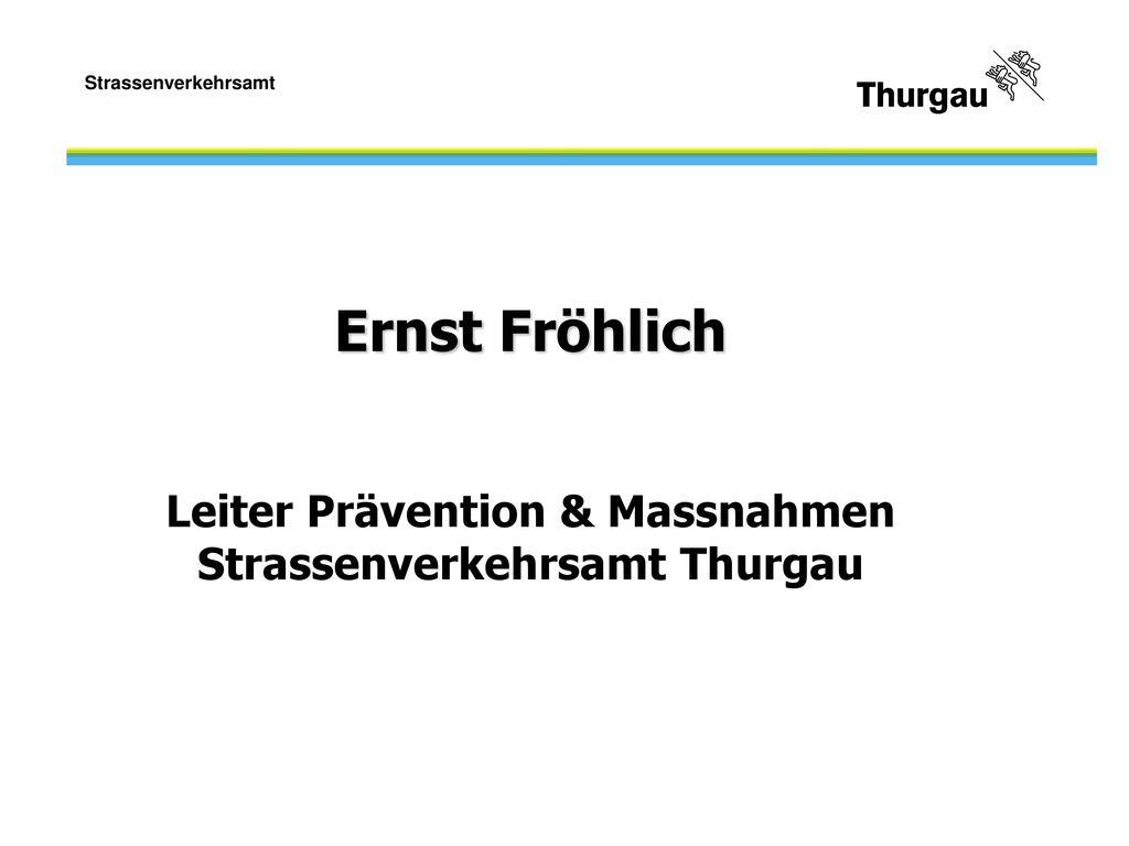 Leiter Prävention & Massnahmen Strassenverkehrsamt Thurgau
