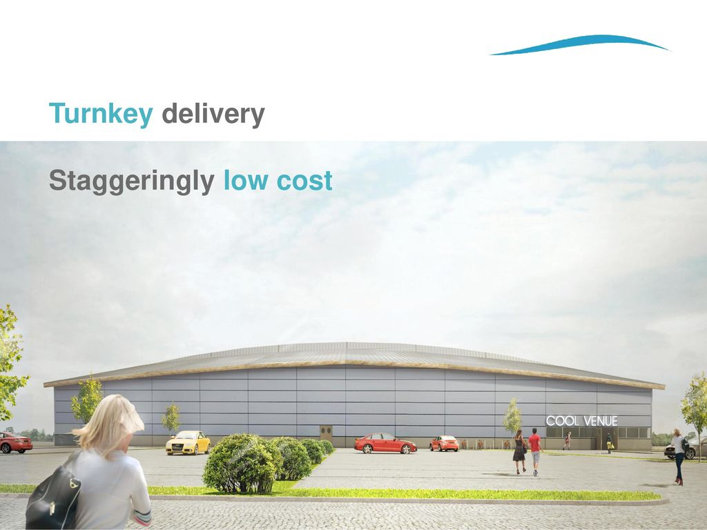 Turnkey delivery Staggeringly low cost
