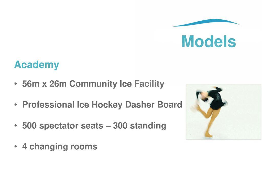 Models Academy 56m x 26m Community Ice Facility
