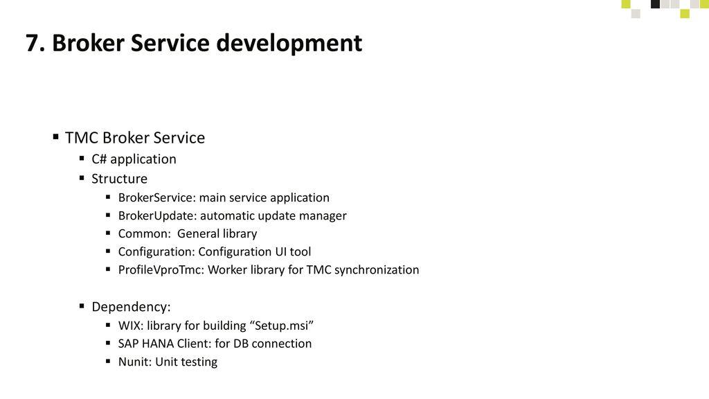 7. Broker Service development
