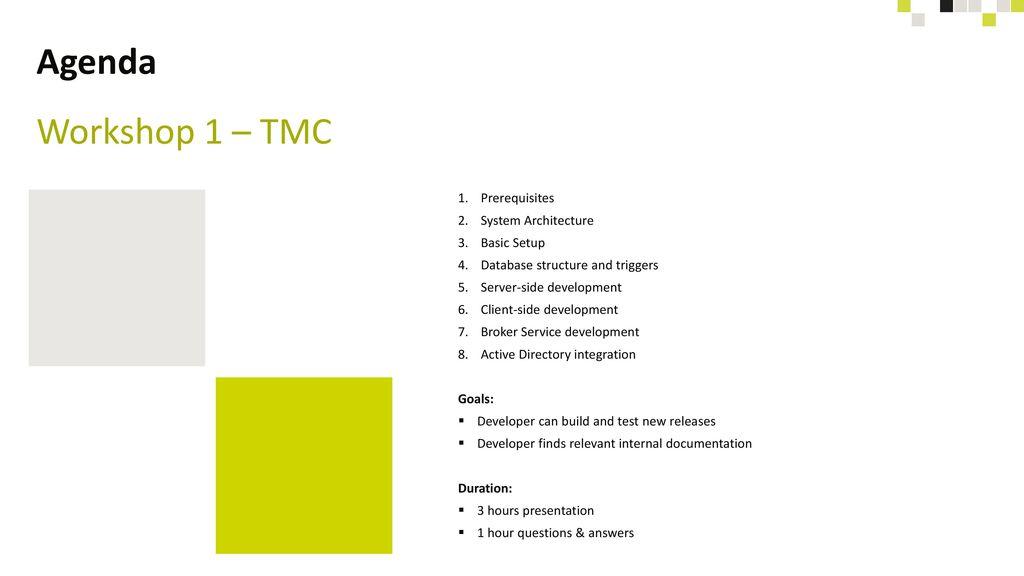 Agenda Workshop 1 – TMC Prerequisites System Architecture Basic Setup