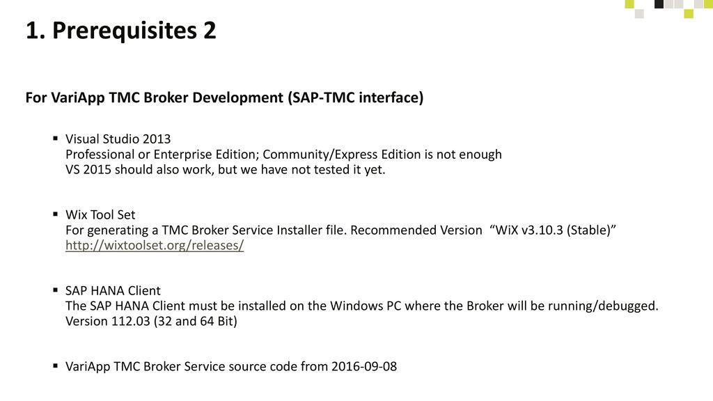 1. Prerequisites 2 For VariApp TMC Broker Development (SAP-TMC interface)