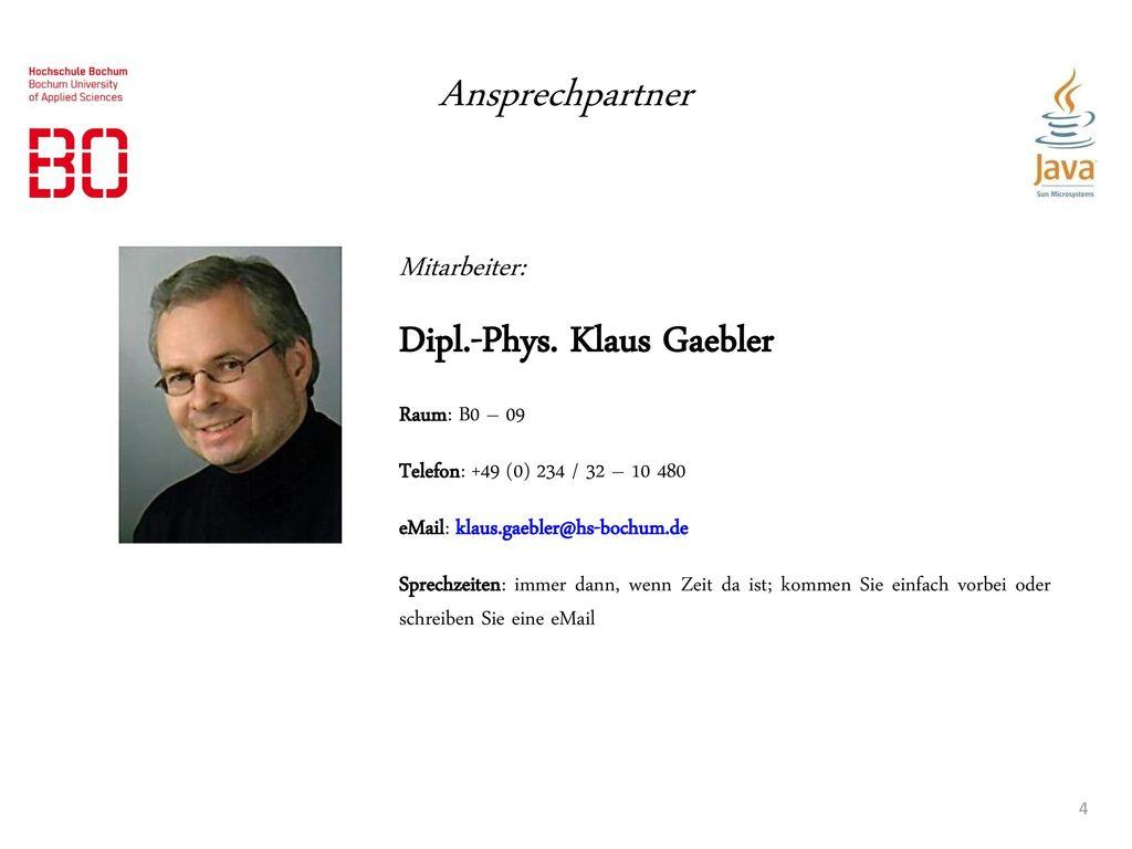 Ansprechpartner Dipl.-Phys. Klaus Gaebler Mitarbeiter: Raum: B0 – 09