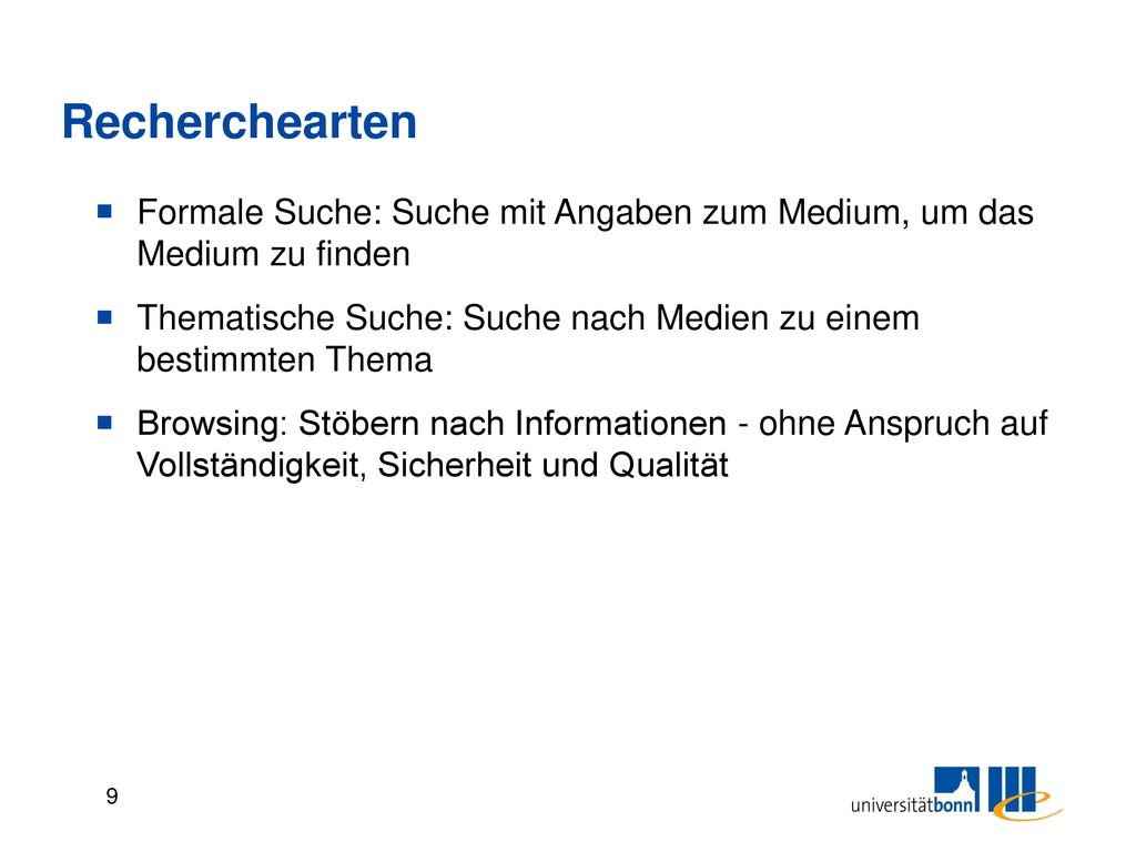 Recherchearten Formale Suche: Suche mit Angaben zum Medium, um das Medium zu finden.