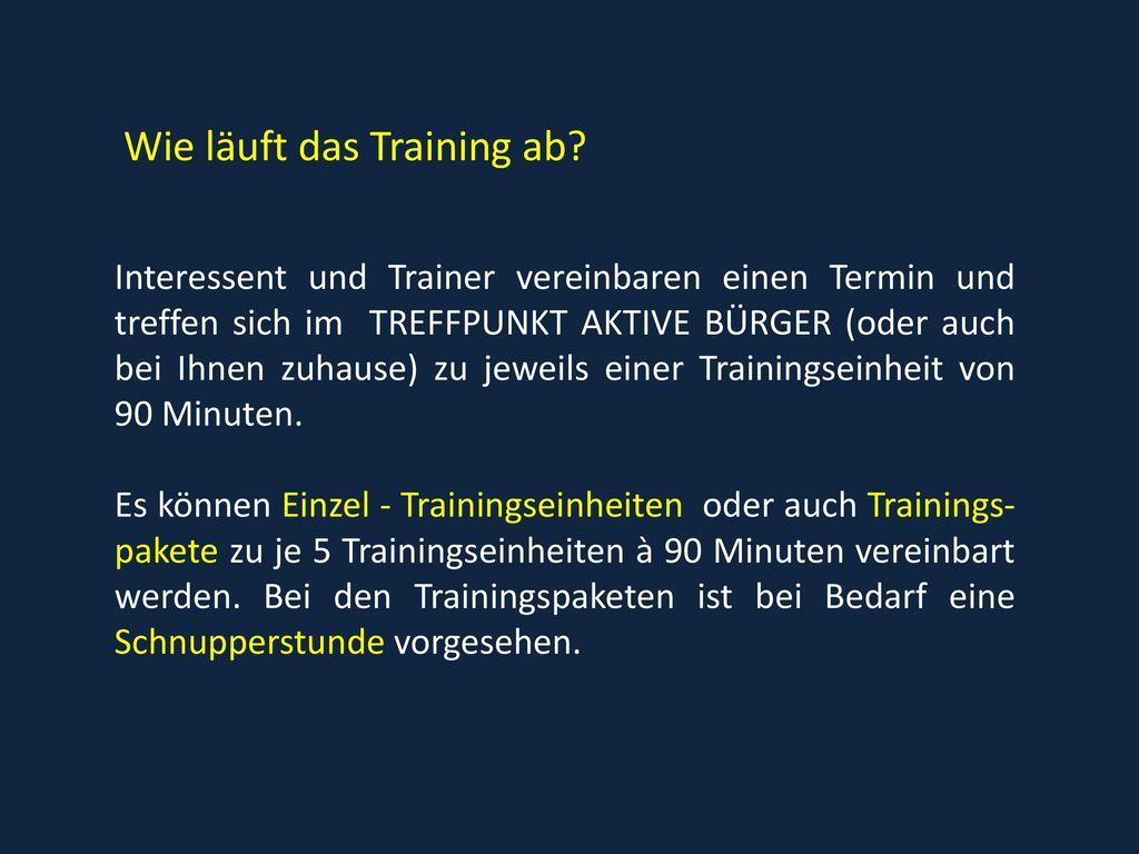 Wie läuft das Training ab