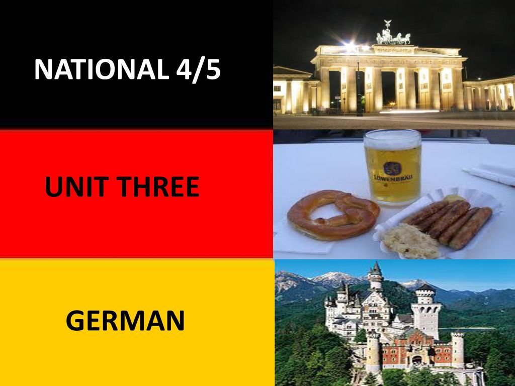 National 5 German NATIONAL 4/5 UNIT THREE GERMAN