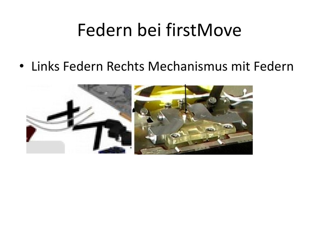 Federn bei firstMove Links Federn Rechts Mechanismus mit Federn