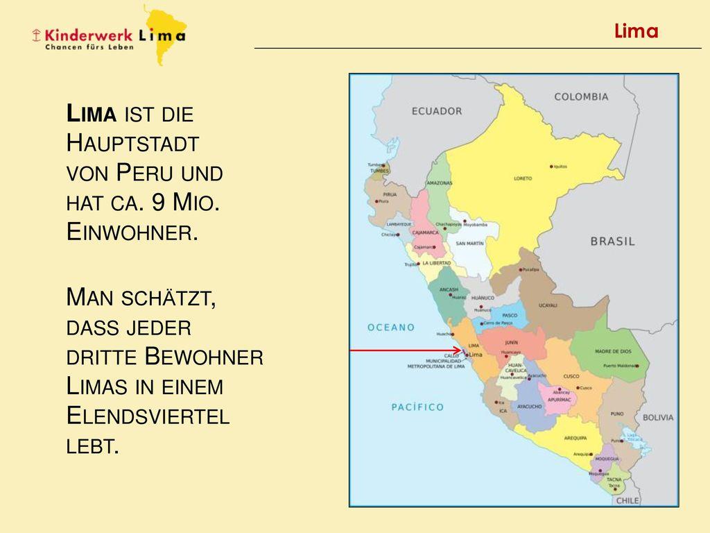 Lima ist die Hauptstadt von Peru und hat ca. 9 Mio. Einwohner.