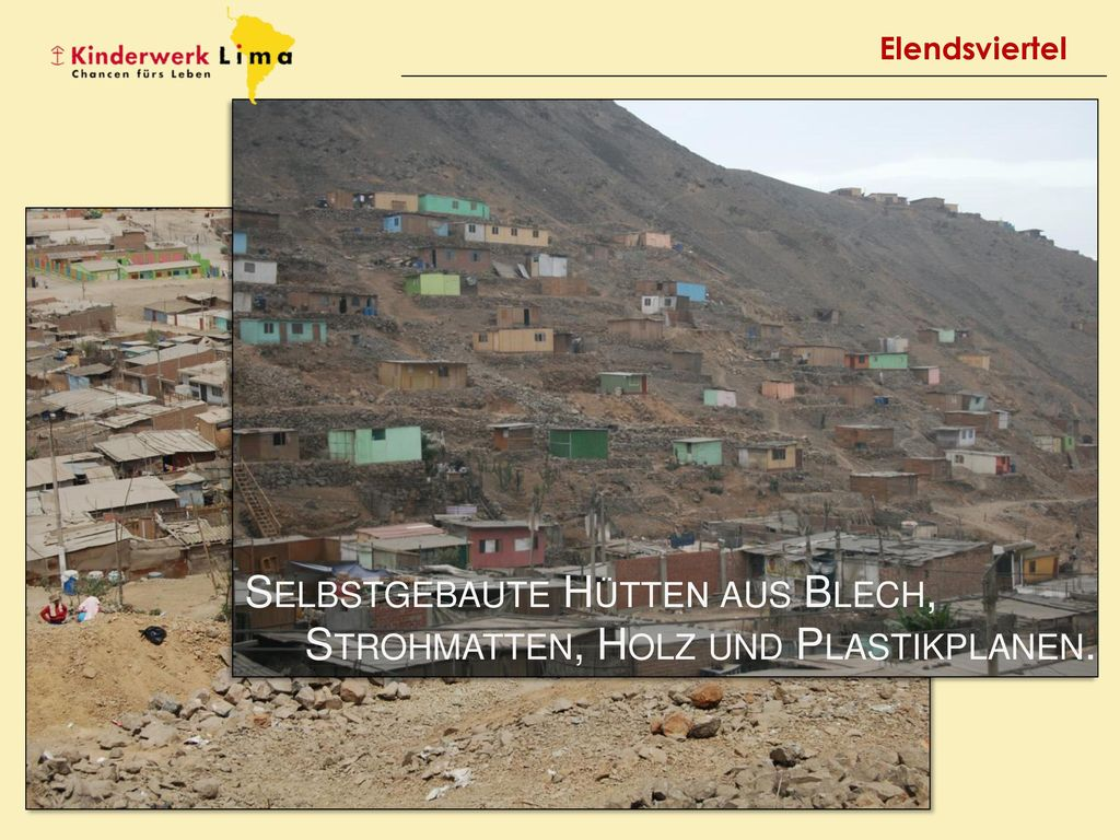 Selbstgebaute Hütten aus Blech, Strohmatten, Holz und Plastikplanen.