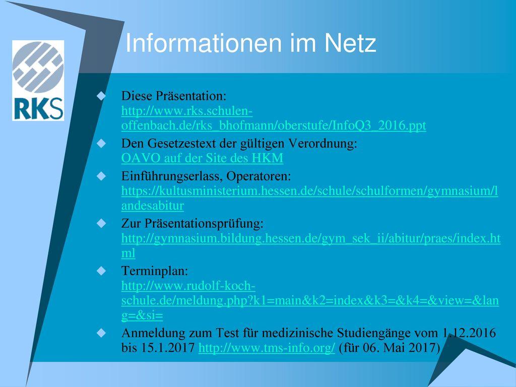 Informationen im Netz Diese Präsentation: http://www.rks.schulen-offenbach.de/rks_bhofmann/oberstufe/InfoQ3_2016.ppt.