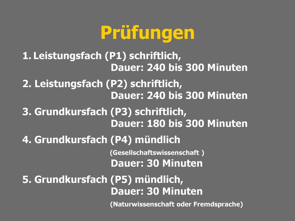 Prüfungen Leistungsfach (P1) schriftlich, Dauer: 240 bis 300 Minuten