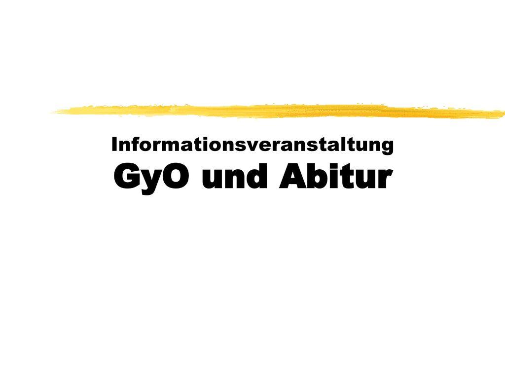 Informationsveranstaltung GyO und Abitur
