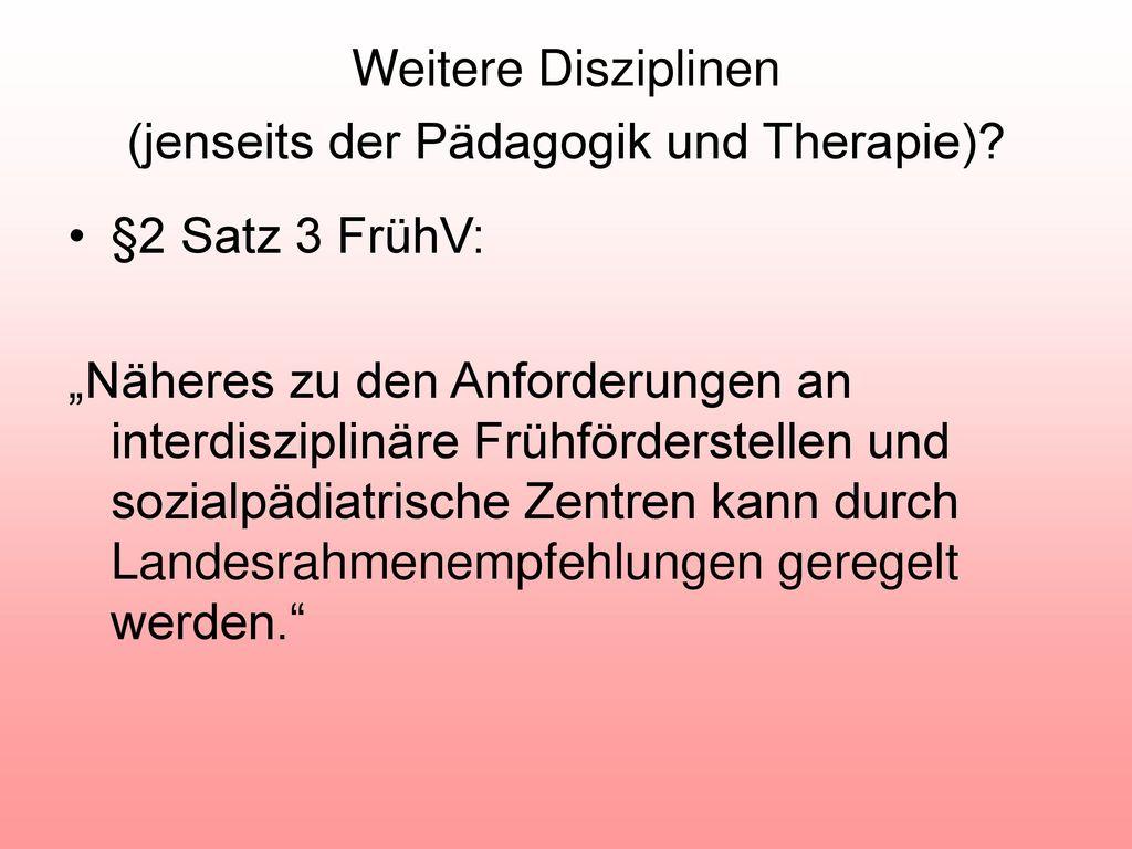Weitere Disziplinen (jenseits der Pädagogik und Therapie)