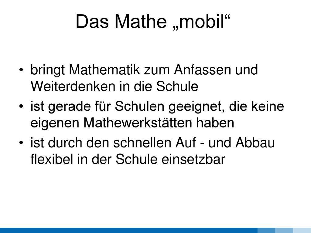 """Das Mathe """"mobil bringt Mathematik zum Anfassen und Weiterdenken in die Schule."""