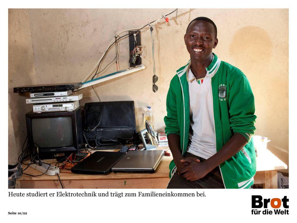 Heute studiert er Elektrotechnik und trägt zum Familieneinkommen bei.