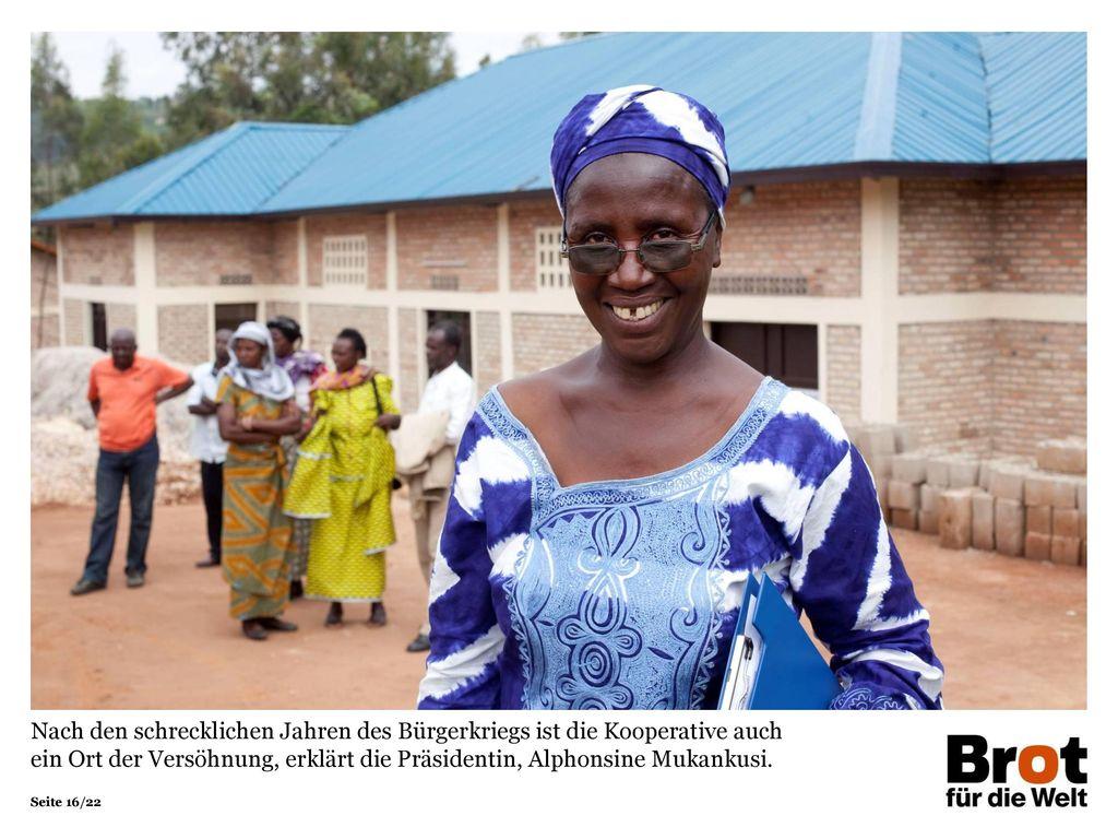 Nach den schrecklichen Jahren des Bürgerkriegs ist die Kooperative auch ein Ort der Versöhnung, erklärt die Präsidentin, Alphonsine Mukankusi.