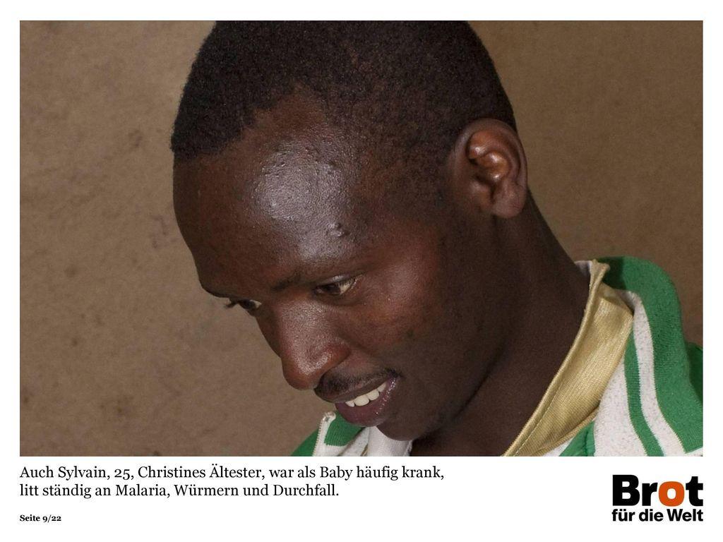 Auch Sylvain, 25, Christines Ältester, war als Baby häufig krank, litt ständig an Malaria, Würmern und Durchfall.