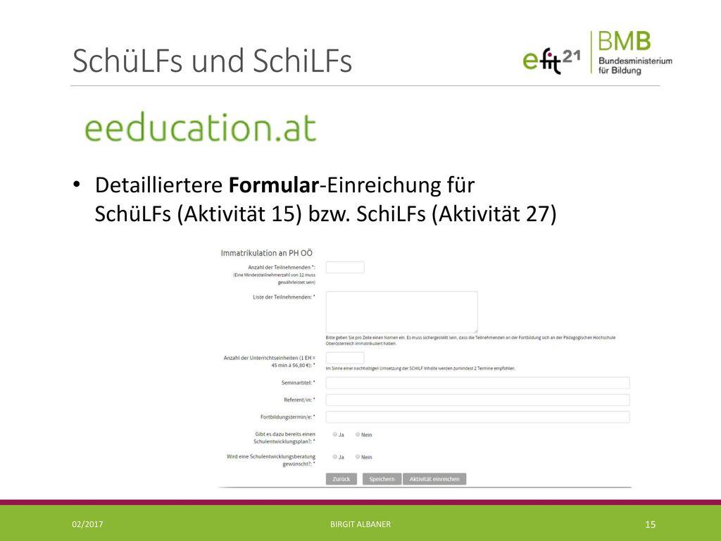 SchüLFs und SchiLFs Detailliertere Formular-Einreichung für SchüLFs (Aktivität 15) bzw. SchiLFs (Aktivität 27)