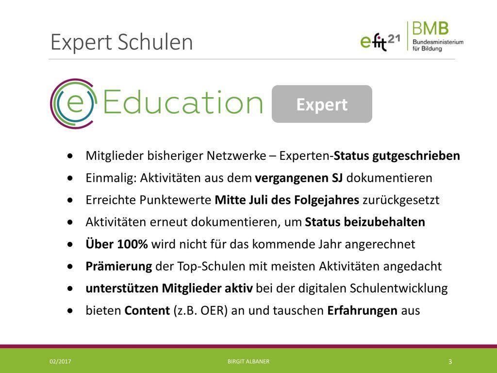 Expert Schulen Expert. Mitglieder bisheriger Netzwerke – Experten-Status gutgeschrieben. Einmalig: Aktivitäten aus dem vergangenen SJ dokumentieren.