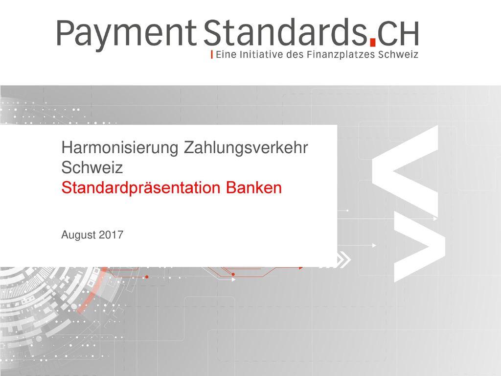 Harmonisierung Zahlungsverkehr Schweiz Standardpräsentation Banken