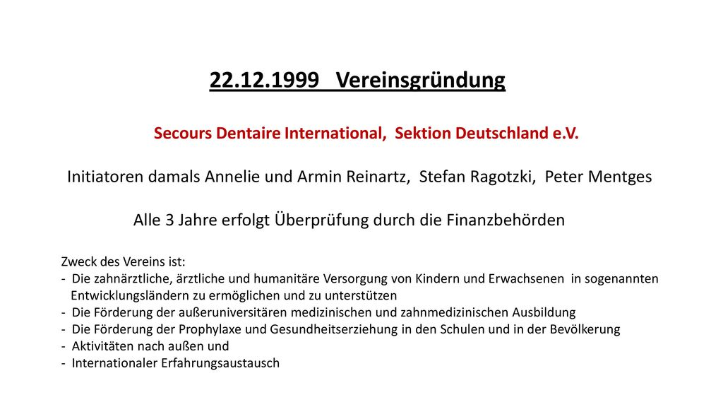 22.12.1999 Vereinsgründung Secours Dentaire International, Sektion Deutschland e.V.