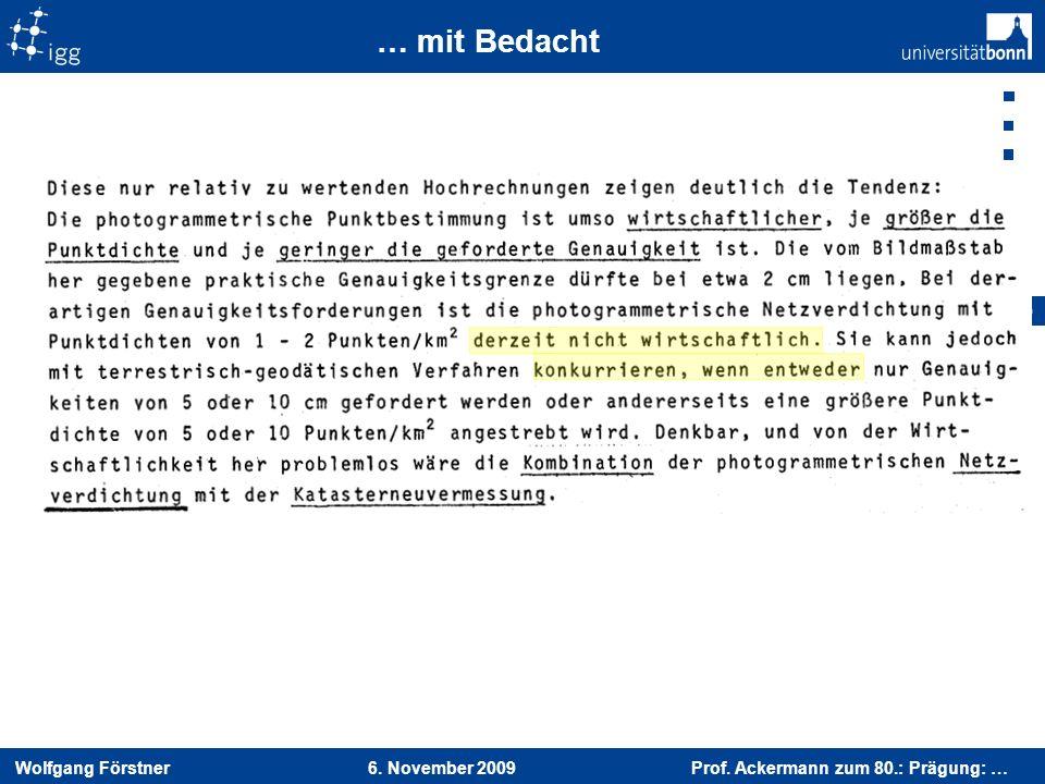 … mit Bedacht 6. November 2009 Prof. Ackermann zum 80.: Prägung: …