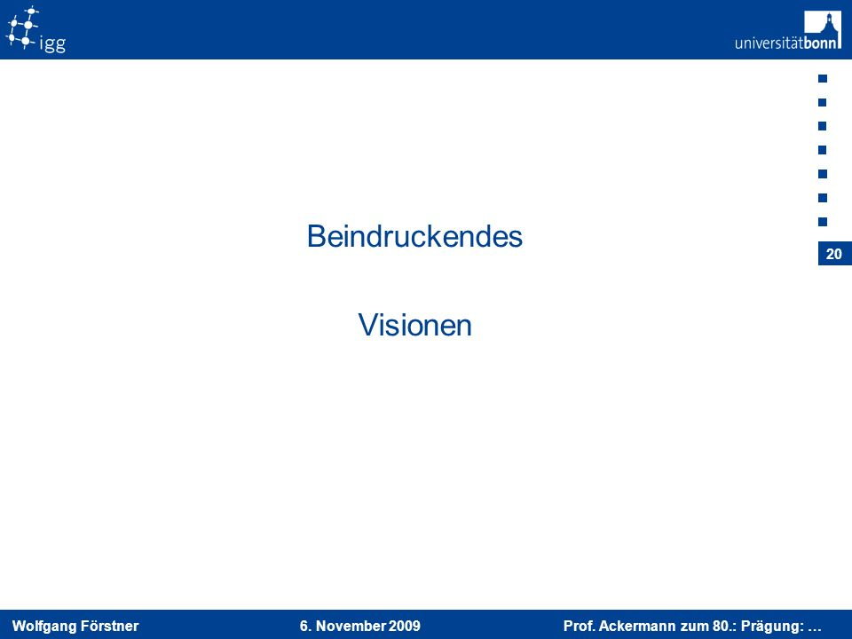Beindruckendes Visionen 6. November 2009