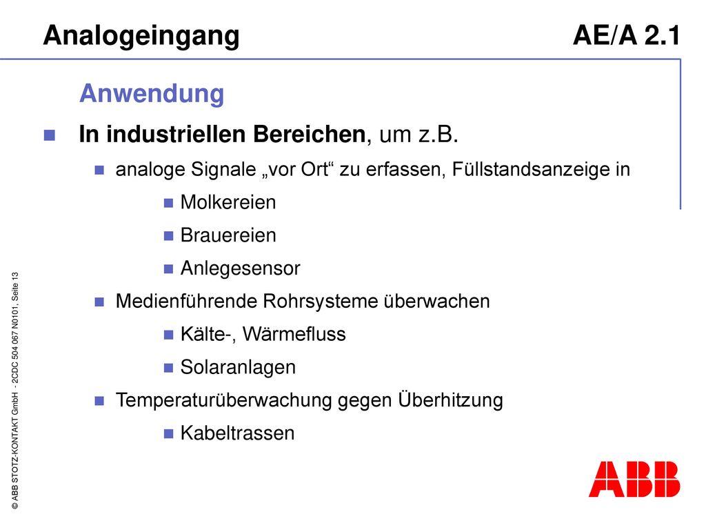 Analogeingang AE/A 2.1 Anwendung In industriellen Bereichen, um z.B.