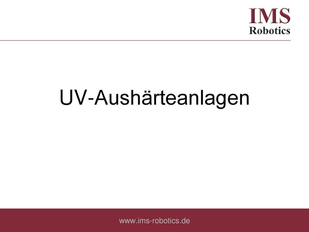 UV-Aushärteanlagen www.ims-robotics.de