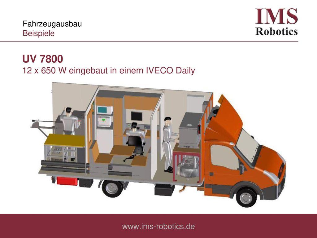 UV 7800 12 x 650 W eingebaut in einem IVECO Daily