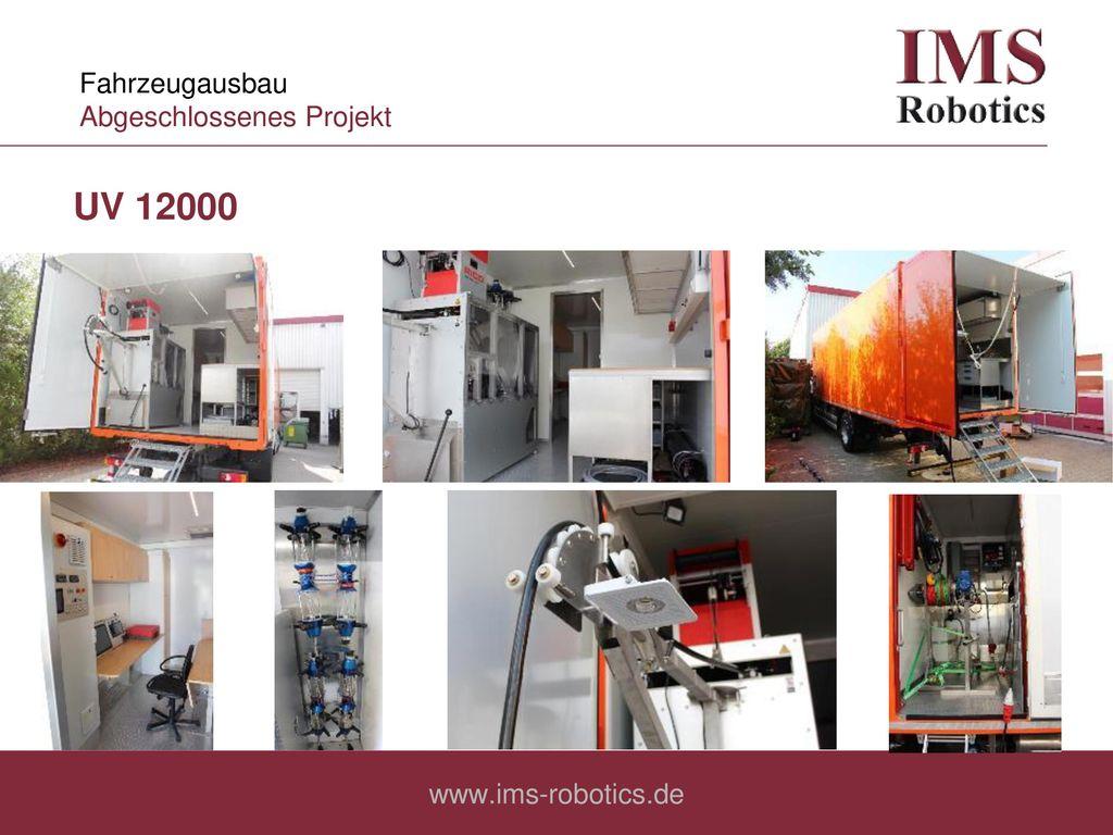 Fahrzeugausbau Abgeschlossenes Projekt UV 12000 www.ims-robotics.de