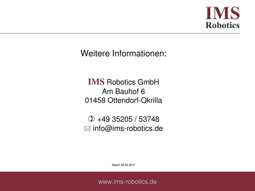 IMS Robotics GmbH Weitere Informationen:  +49 35205 / 53748