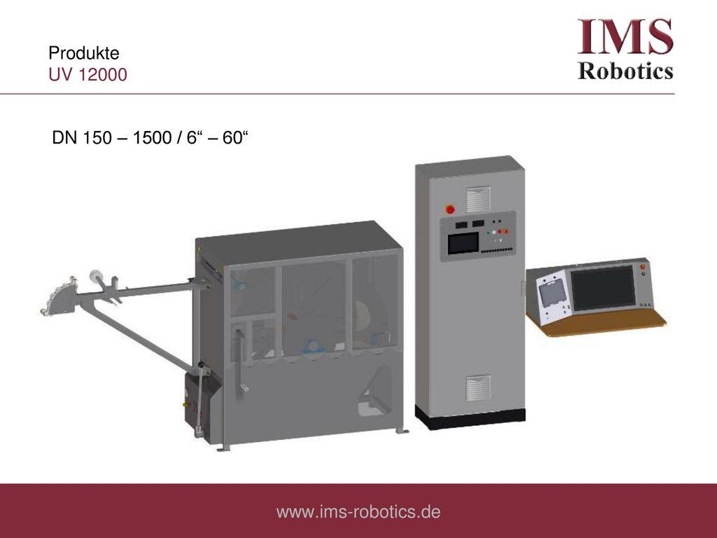 Produkte UV 12000 DN 150 – 1500 / 6 – 60 www.ims-robotics.de
