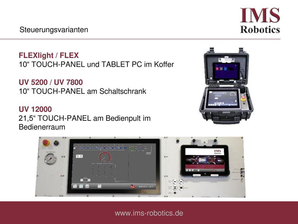 Steuerungsvarianten FLEXlight / FLEX. 10 TOUCH-PANEL und TABLET PC im Koffer. UV 5200 / UV 7800.